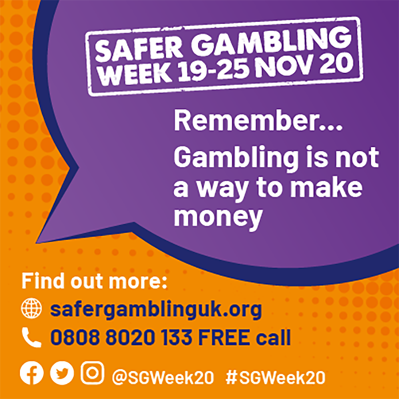 Safer Gambling Week, Nov 19th – 25th